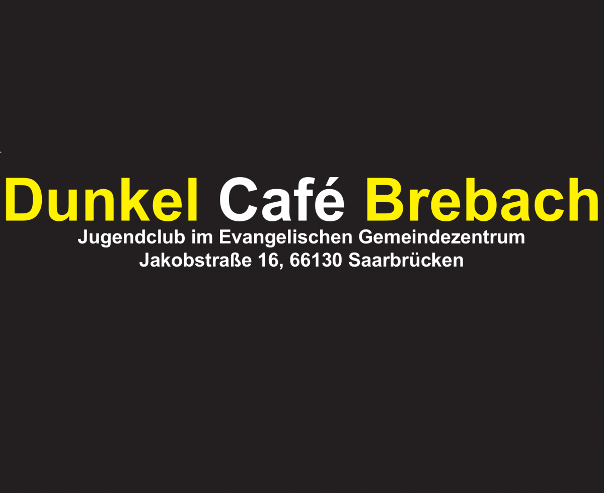 Dunkelcafe Brebach